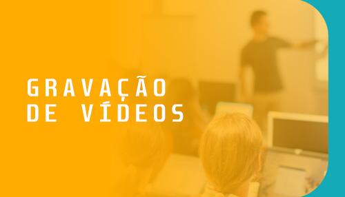 GRAVAÇÃO DE VÍDEOS